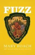 Cover-Bild zu Fuzz: When Nature Breaks the Law (eBook) von Roach, Mary