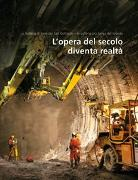 Cover-Bild zu AlpTransit Gotthard AG (Hrsg.): L'opera del secolo diventa realtà (Volume 2)