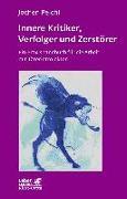 Cover-Bild zu Innere Kritiker, Verfolger und Zerstörer von Peichl, Jochen
