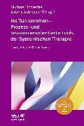 Cover-Bild zu Ins Tun kommen - Prozess- und ressourcenorientierte Tools der Systemischen Therapie (eBook) von Schieche, Michael (Hrsg.)