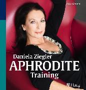 Cover-Bild zu Daniela Ziegler Aphrodite-Training (eBook) von Gienger, Zora