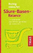 Cover-Bild zu Richtig einkaufen Säure-Basen-Balance von Worlitschek, Michael