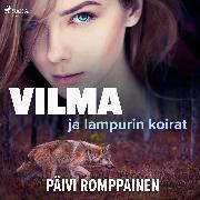 Cover-Bild zu Vilma ja lampurin koirat (Audio Download) von Romppainen, Päivi