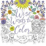 Cover-Bild zu Wise Words to Color von Ingram, Zoe