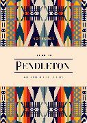 Cover-Bild zu The Art of Pendleton Notebook Collection von Pendleton Woolen Mills (Gestaltet)