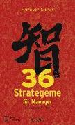Cover-Bild zu 36 Strategeme für Manager von von Senger, Harro