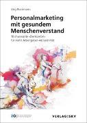 Cover-Bild zu Personalmarketing mit gesundem Menschenverstand von Buckmann, Jörg