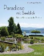 Cover-Bild zu Paradiese mit Seeblick. Exklusive Gärten rund um den Zürichsee von Honegger, Andreas