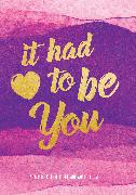 Cover-Bild zu It Had to Be You: A Couple's Journal to Fill with Words of Love von Editors of Rock Point