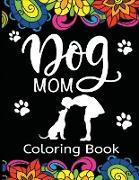 Cover-Bild zu Dog Mom Coloring Book von Dylanna Press