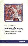 Cover-Bild zu Die Früchte ernten von Kasper, Walter Kardinal