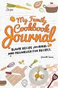 Cover-Bild zu MY FAMILY COOKBOOK JOURNAL BLANK RECIPE JOURNAL AND ORGANIZER FOR RECIPES von Travers, Samantha