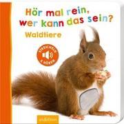 Cover-Bild zu Hör mal rein, wer kann das sein? - Waldtiere