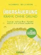 Cover-Bild zu Übersäuerung - Krank ohne Grund von Treutwein, Norbert