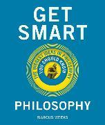 Cover-Bild zu Weeks, Marcus: Get Smart: Philosophy
