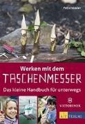 Cover-Bild zu Werken mit dem Taschenmesser von Immler, Felix