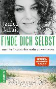 Cover-Bild zu Jakait, Janice: Finde dich selbst und du hast nichts mehr zu verlieren (eBook)