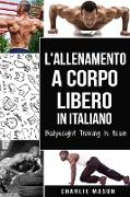 Cover-Bild zu L'Allenamento a Corpo Libero In italiano/ Bodyweight Training In Italian von Mason, Charlie