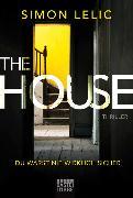 Cover-Bild zu Lelic, Simon: The House - Du warst nie wirklich sicher