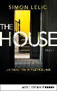 Cover-Bild zu Lelic, Simon: The House - Du warst nie wirklich sicher (eBook)