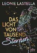 Cover-Bild zu Das Licht von tausend Sternen von Lastella, Leonie