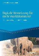 Cover-Bild zu Digitale Vernetzung für mehr Marktdominanz (eBook) von Bally, André