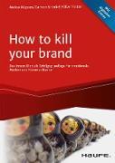 Cover-Bild zu How To Kill Your Brand (eBook) von Küppers, Markus