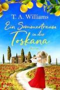 Cover-Bild zu Ein Sommertraum in der Toskana von Williams, T.A.