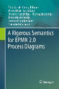Cover-Bild zu A Rigorous Semantics for BPMN 2.0 Process Diagrams (eBook) von Freudenthaler, Bernhard