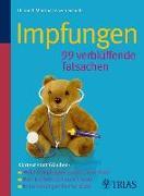 Cover-Bild zu Impfungen 99 verblüffende Tatsachen (eBook) von Lenzen-Schulte, Martina