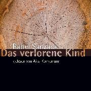 Cover-Bild zu Sanzara, Rahel: Das verlorene Kind (Audio Download)
