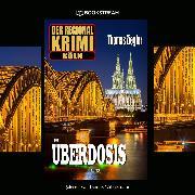 Cover-Bild zu Ziegler, Thomas: Überdosis - Der Regional-Krimi Köln (Ungekürzt) (Audio Download)