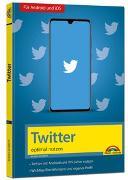 Cover-Bild zu Twitter - optimal nutzen - neueste Version 2020 mit allen Funktionen anschaulich erklärt