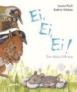 Cover-Bild zu Pauli, Lorenz: Ei, Ei, Ei! Die Maus hilft aus