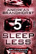 Cover-Bild zu Sleepless - Splitternde Finsternis (eBook) von Brandhorst, Andreas