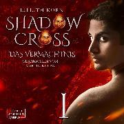 Cover-Bild zu Das Vermächtnis - Shadowcross, (ungekürzt) (Audio Download) von Korn, Lillith