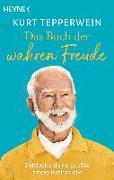 Cover-Bild zu Tepperwein, Kurt: Das Buch der wahren Freude