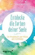 Cover-Bild zu Tepperwein, Kurt: Entdecke die Farben deiner Seele