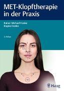 Cover-Bild zu MET-Klopftherapie in der Praxis von Franke, Rainer-Michael