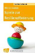 Cover-Bild zu Die 50 besten Spiele zur Resilienzförderung - eBook (eBook) von Kubitschek, Gabriele