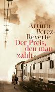 Cover-Bild zu Pérez-Reverte, Arturo: Der Preis, den man zahlt