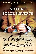 Cover-Bild zu Perez-Reverte, Arturo: The Cavalier in the Yellow Doublet (eBook)
