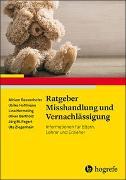 Cover-Bild zu Rassenhofer, Miriam: Ratgeber Misshandlung und Vernachlässigung