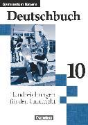 Cover-Bild zu Fuchsberger-Zirbs, Gertraud: Deutschbuch Gymnasium, Bayern, 10. Jahrgangsstufe, Handreichungen für den Unterricht