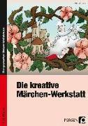 Cover-Bild zu Hoffmann, Ute: Die kreative Märchen-Werkstatt - 3. und 4. Klasse