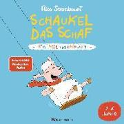 Cover-Bild zu Schaukel das Schaf - Ein Mitmachbuch. Für Kinder von 2 bis 4 Jahren von Sternbaum, Nico