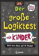 Cover-Bild zu Der große Logiktest für Kinder - Stell dein Hirn auf die Probe! von Moore, Gareth