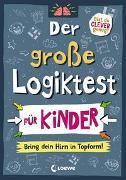 Cover-Bild zu Der große Logiktest für Kinder - Bring dein Hirn in Topform! von Moore, Gareth