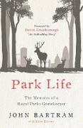Cover-Bild zu Attenborough, Sir David (Vorb.): Park Life - The Memoirs of a Royal Parks Gamekeeper (eBook)