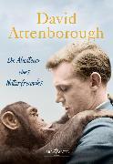 Cover-Bild zu Attenborough, David: Die Abenteuer eines Naturfreundes (eBook)